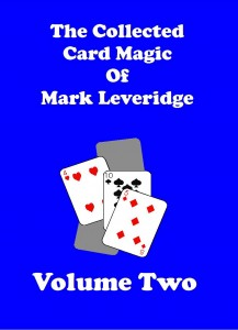 Collected Card Magic of Mark Leveridge Volume 2