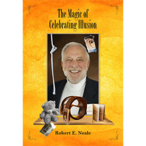 robert neale the magic of celebrating illusion