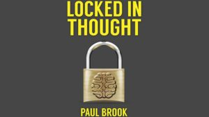paul brook locked in thought review